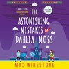 THE ASTONISHING MISTAKES OF DAHLIA MOSS by Max Firestone Read by Lauren Fortgang - Audiobook Excerpt