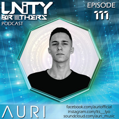 Unity Brothers Podcast #111 [GUEST MIX BY AURI]