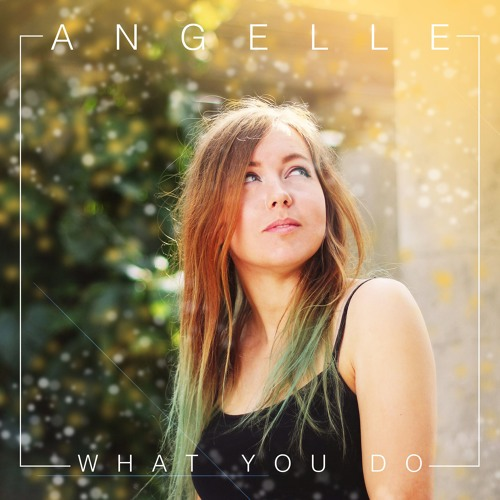 Angelle - What You Do