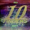 AKA & Anatii - 10 Fingers[INSTRUMETAL](Prod By Wizdomination)