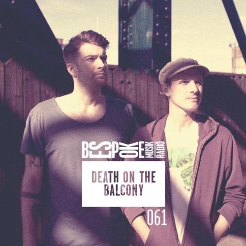 Bespoke Musik Radio 061 : Death on the Balcony