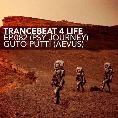 Guto Putti - Trancebeat 4 life ep.082 (Psy Journey mix)