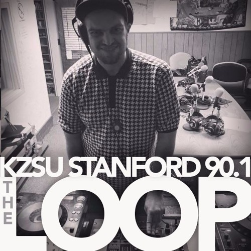 The Loop | KZSU Stanford | 3 27 2017
