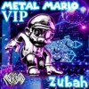 Zubah - Metal Mario VIP[Free download]