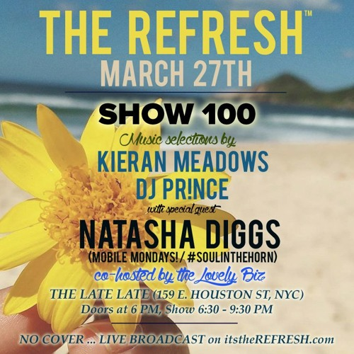 The REFRESH Radio Show # 100 (+ special guest DJ set from Natasha Diggs & interview w/ Jazze Belle)