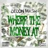 DELON MASH WERE DA MONEY AT