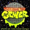 Download Episode 24 - Tomb Diggin Shovels - Cast From The Sewer Mp3