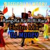 Rang Ra Ra Ri Ri RaRa {Electro Mix } Dj.MONEY