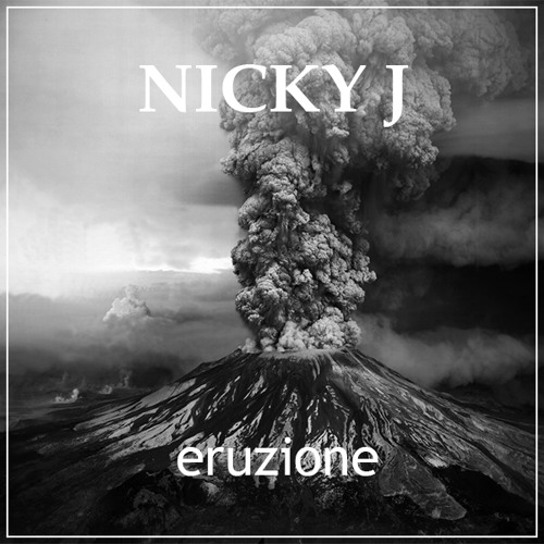 Nicky J - Eruzione (Original Mix)