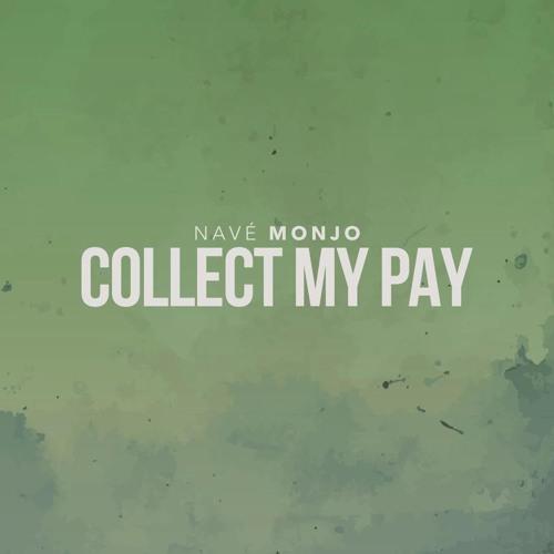Collect My Pay (Prod. Navé Monjo)