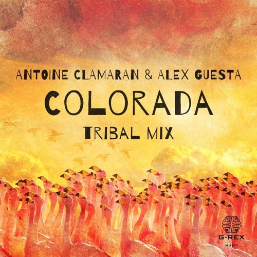 Antoine Clamaran & Alex Guesta - Colorada (Tribal Mix)