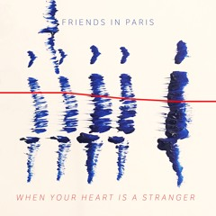 When your Heart is a Stranger
