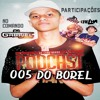 PODCAST 005 DO BAILE DO BOREL [[ DJ GABRIEL DO BOREL ]] PART MC ORELHA , BINHO SIMÕES