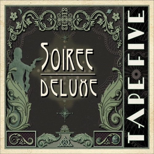 "TAPE FIVE - ""Soiree Deluxe""  album preview A"