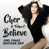 Cher & Felipe C - Believe (Joel Chale Blooteg)FREE DOWNLOAD