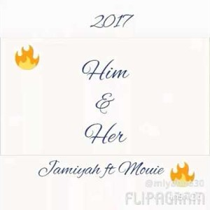 Download lagu Him Her By Jamiyah Ft Mouie (5.10 MB) MP3