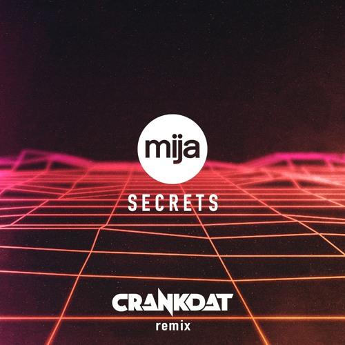 Mija - Secrets (Crankdat Remix)