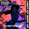 DAVID GUETTA Ft. NICKI MINAJ & LIL WAYNE - LIGHT MY BODY UP (LAURENT H. REMIX)