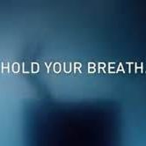 Hold Your Breathe