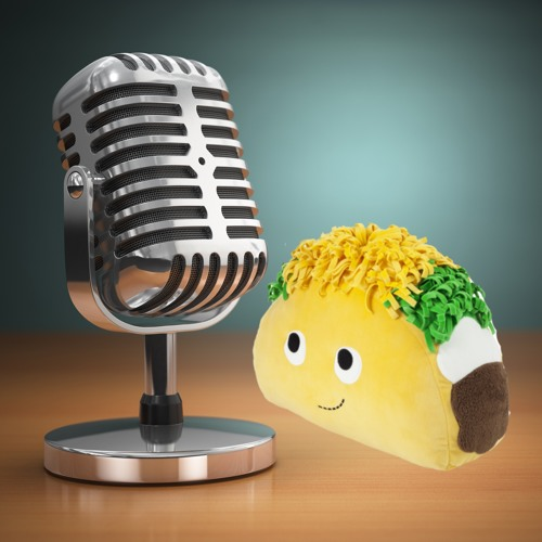 The Let's Taco Bout... Podcast