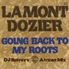 """Lamont Dozier """"Going Back to My Roots"""" (DJ Spivey's African Mix)"""