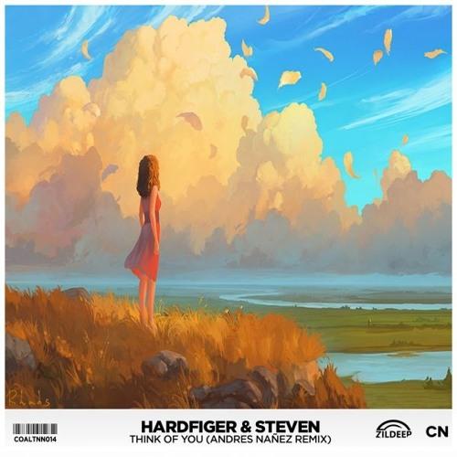 Hardfiger & Steven - Think Of You(Andres Nañez Remix)