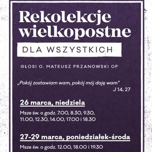Mateusz Przanowski OP - Rekolekcje wielkopostne dla wszystkich 28.03.2017