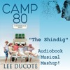 The Shindig - musical mashup of characters from Camp 80 audiobook
