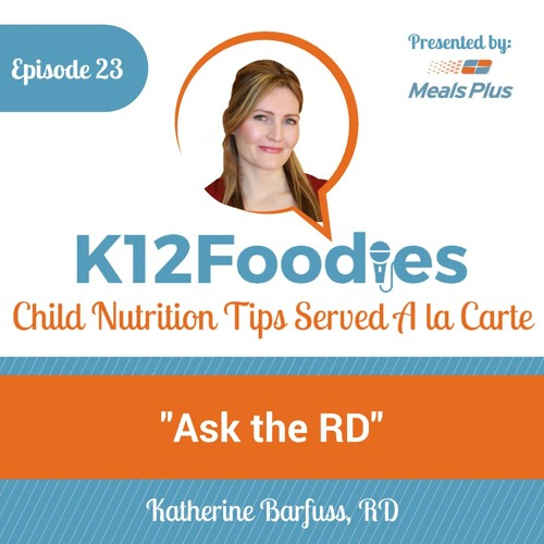 """Ep 23: """"Ask the RD"""" with Katherine Barfuss, RD"""