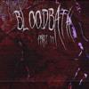 BLOODBATH PT.2 w/Devilish Cartel
