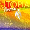 Utopia Tropical (Cristobal Tapia de Veer ✂ Paquiano's Disordered Remix)