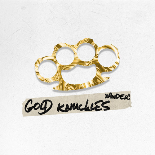 Xander - Gold Knuckles         [CLICK BUY FOR FREE DOWNLOAD]