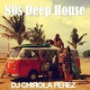 80s Deep House Summer By Dj Chirola Pèrez