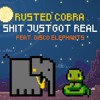 Rusted Cobra - Shit Just Got Real MP3 DOWNLOAD
