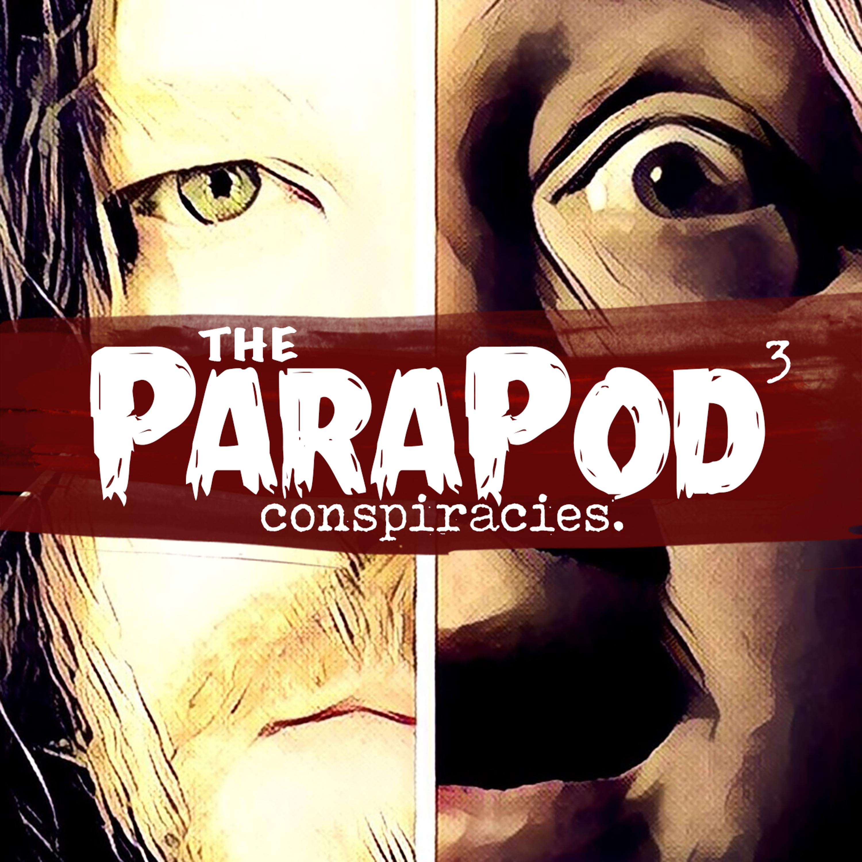 The ParaPod Conspiracies Episode 10