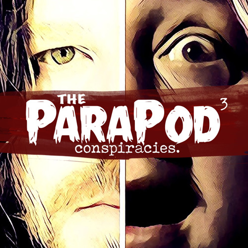 The ParaPod Conspiracies Episode 10