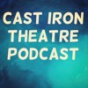 Sarah Johnson & Guy Wah (Cast Iron Theatre Podcast, Episode 1)