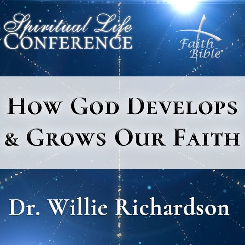 How God Develops & Grows Our Faith