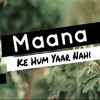 Mana ki Hum Yaar Nahi - Kirpal Singh Nagi ( Male Version ) l  Meri Pyaari Bindu l New Song 2017