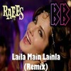 Laila Main Laila (Bang Bros Remix)