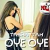 TASHA TAH - 'OYE OYE'