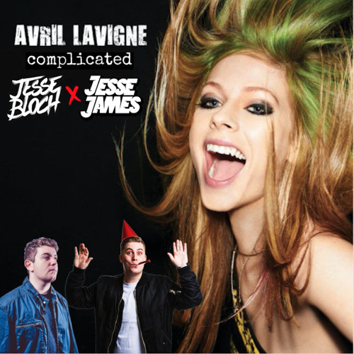 Avril Lavigne - Complicated (Jesse Bloch & Jesse James Booty) [FREE DOWNLOAD]