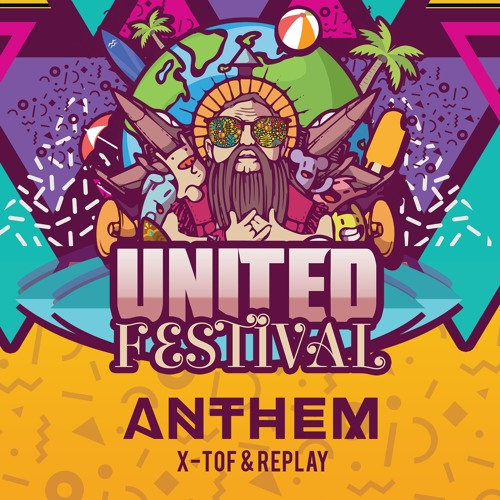 X-TOF & Replay - United (Official United Festival Anthem) OUT NOW