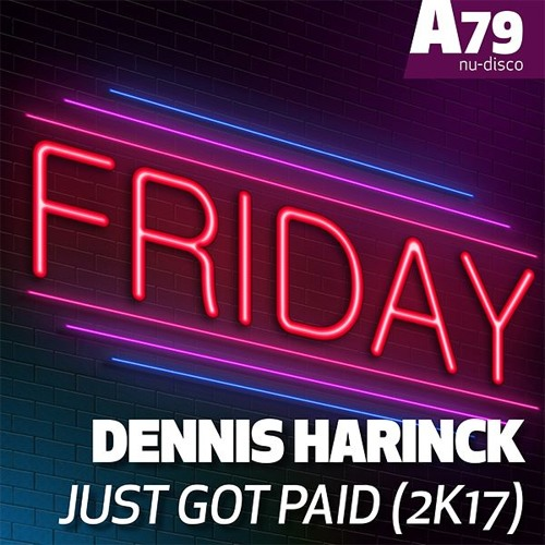 DENNIS HARINCK - Just got paid (2K17 mixes)