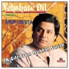 Judaa Howe Woh Log Ke Jinko By Anup Jalota Album Vehshat E Dil By Iftikhar Sultan