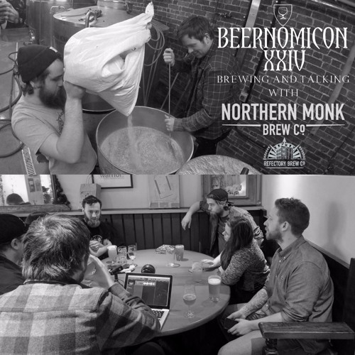 Beernomicon XXIV - Brewing & Talking with Northern Monk Brew co.