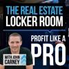 The Real Estate Locker Room Show With John Carney EP 002 Joe Fairless