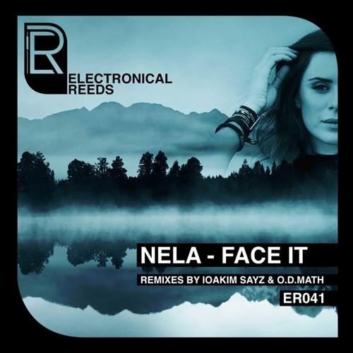 NELA - Face It (incl. IOAKIM SAYZ & O.D.Math Remix)