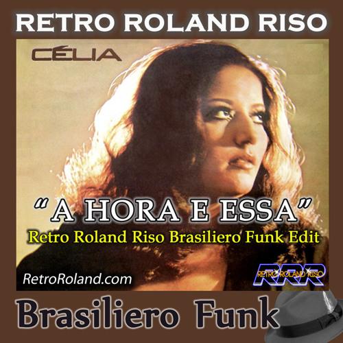 Celia - A Hora E Essa (Retro Roland Riso Brasileiro Funk