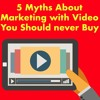 5  Myths about Video Marketing that you Should not Buy  #Episode 1